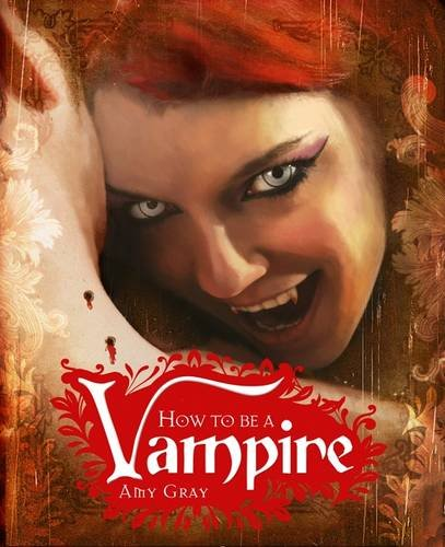 How to be a Vampire