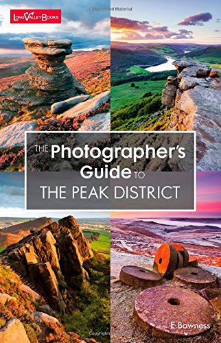 The Photographer's Guide to the Peak District by E Bowness, ISBN: 9780992683429