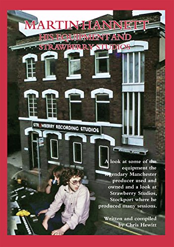 Martin Hannett, His Equipment and Strawberry Studios