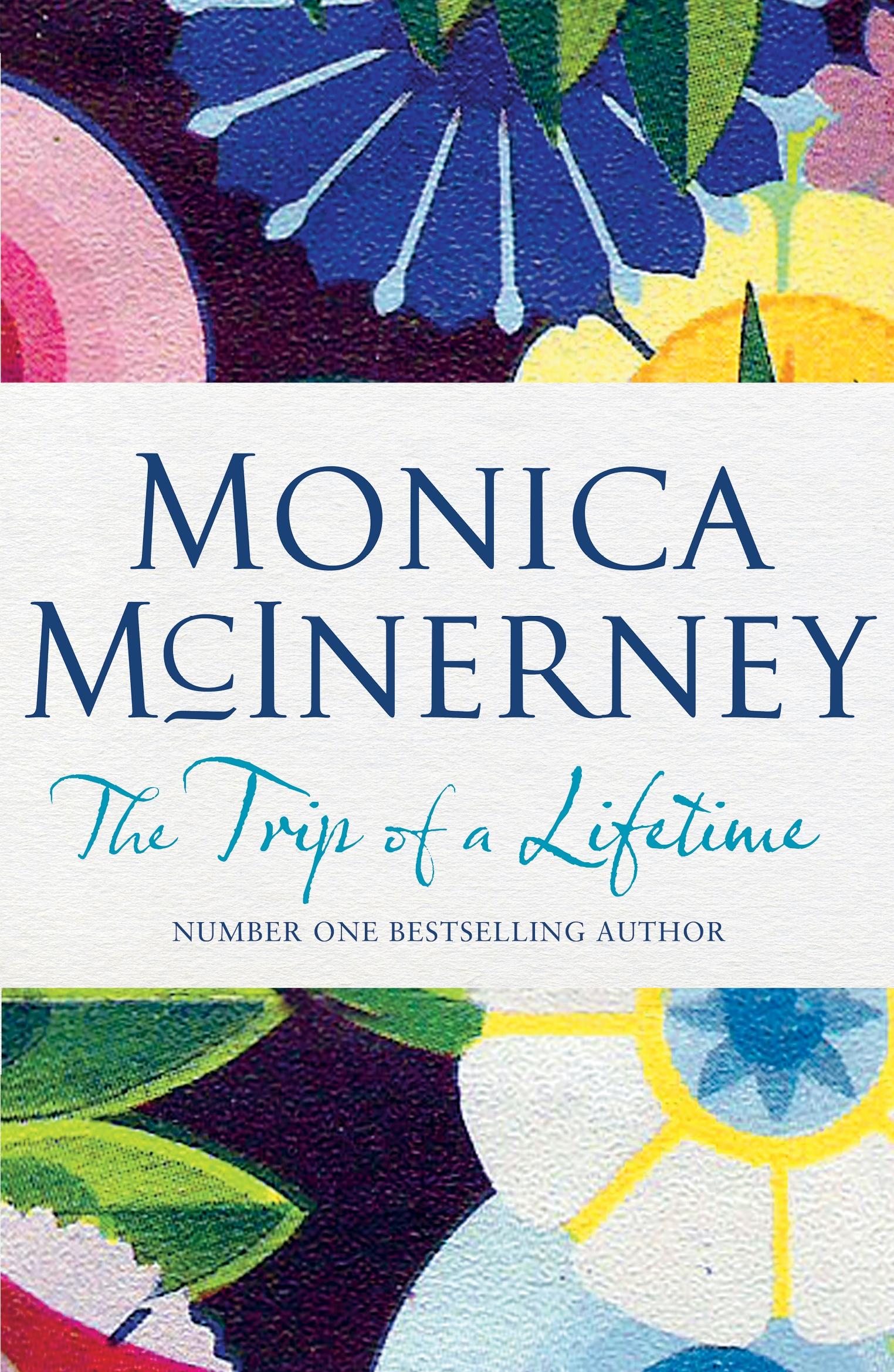 The Trip of a Lifetime by Monica McInerney, ISBN: 9780143786313
