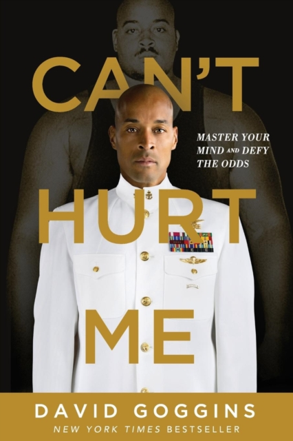 Can't Hurt Me: Master Your Mind and Defy the Odds by David Goggins, ISBN: 9781544512273