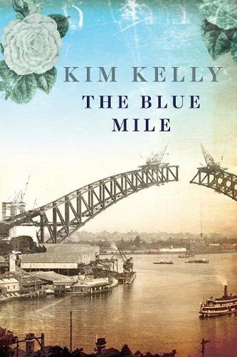 The Blue Mile by Kim Kelly, ISBN: 9781925579260