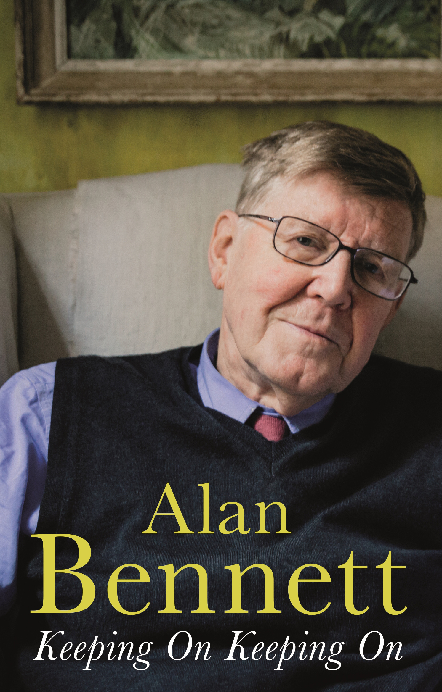 Keeping On Keeping On by Alan Bennett, ISBN: 9781781256503