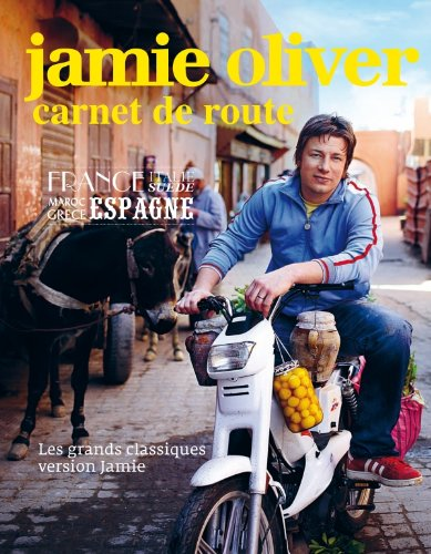 Jamie, carnet de route (French Edition) by Jamie Oliver, ISBN: 9782012303805