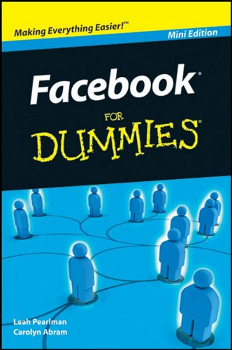 Facebook for Dummies (Mini Edition) [Paperback] by Carolyn Abram, ISBN: 9780470931325