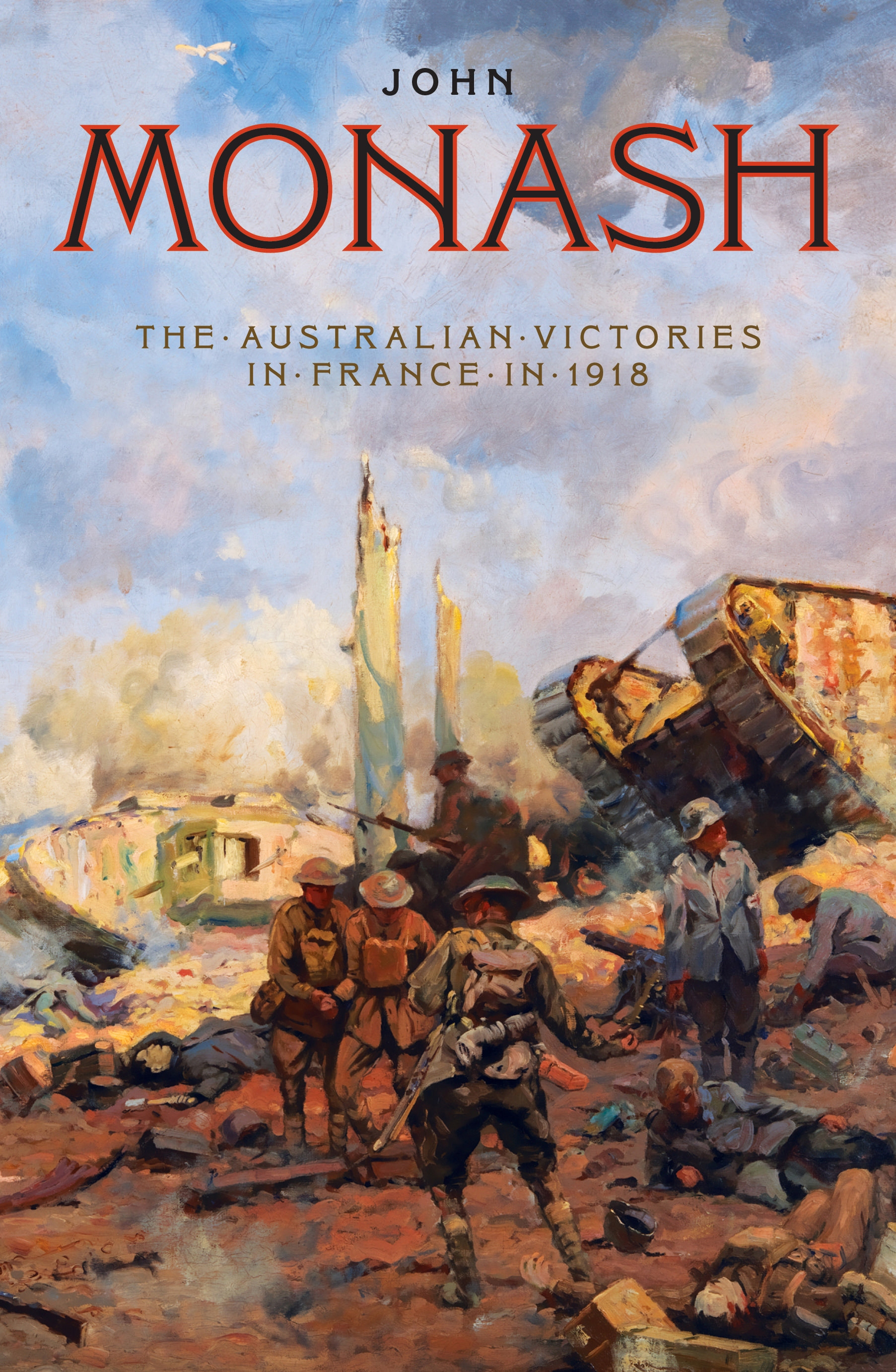 The Australian Victories in France in 1918 by Sir John Monash, ISBN: 9781863957458
