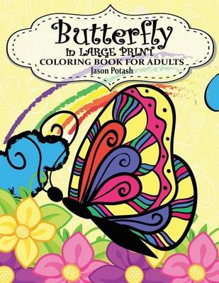 Butterfly In Large Print Coloring Book For Adults (The Stress Relieving Adult Coloring Pages)