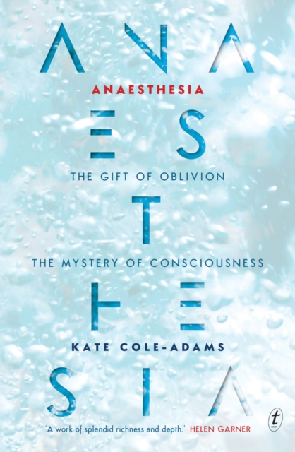AnaesthesiaThe Gift of Oblivion and the Mystery of Conscio...