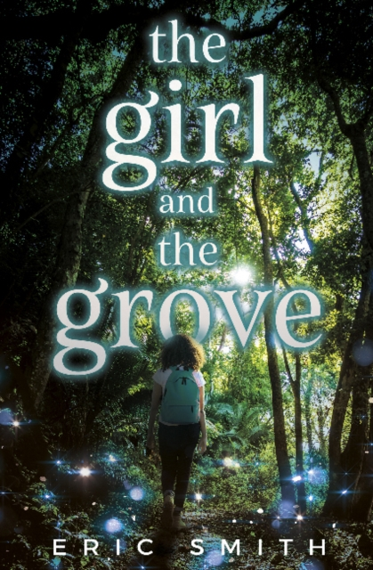 The Girl and the Grove by Eric Smith, ISBN: 9781635830187
