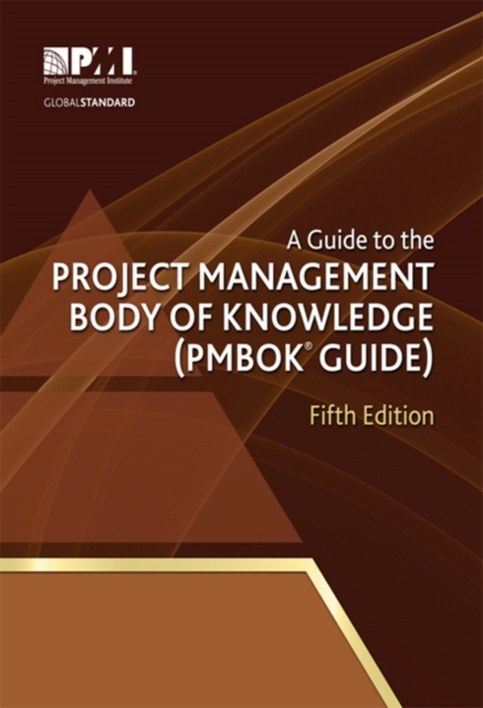 A Guide to the Project Management Body of Knowledge (PMBOK Guide) by Project Management Institute, ISBN: 9781935589679