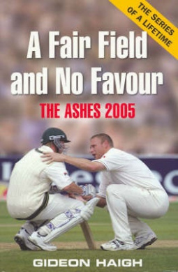 Fair Field and No Favour by Gideon Haigh, ISBN: 9781920769635