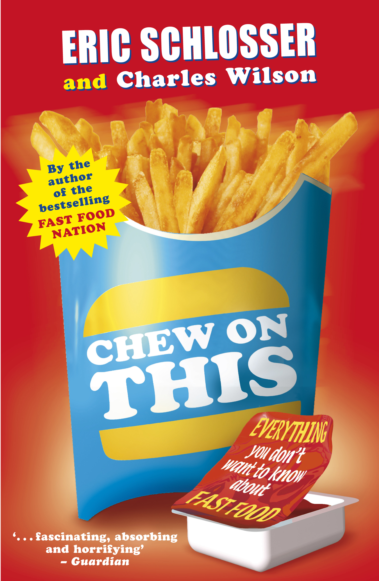 Chew on This by Eric Schlosser, ISBN: 9780141318448