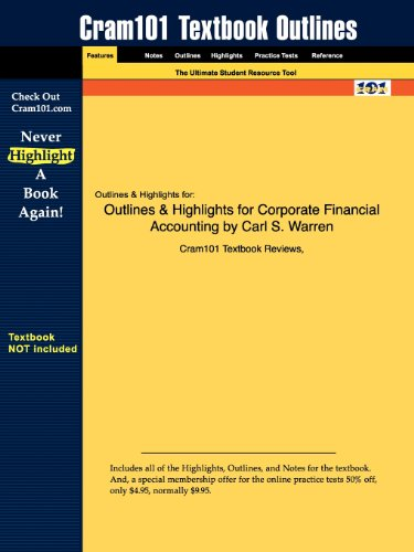 Studyguide for Corporate Financial Accounting by Carl S. Warren, ISBN 9780324381924