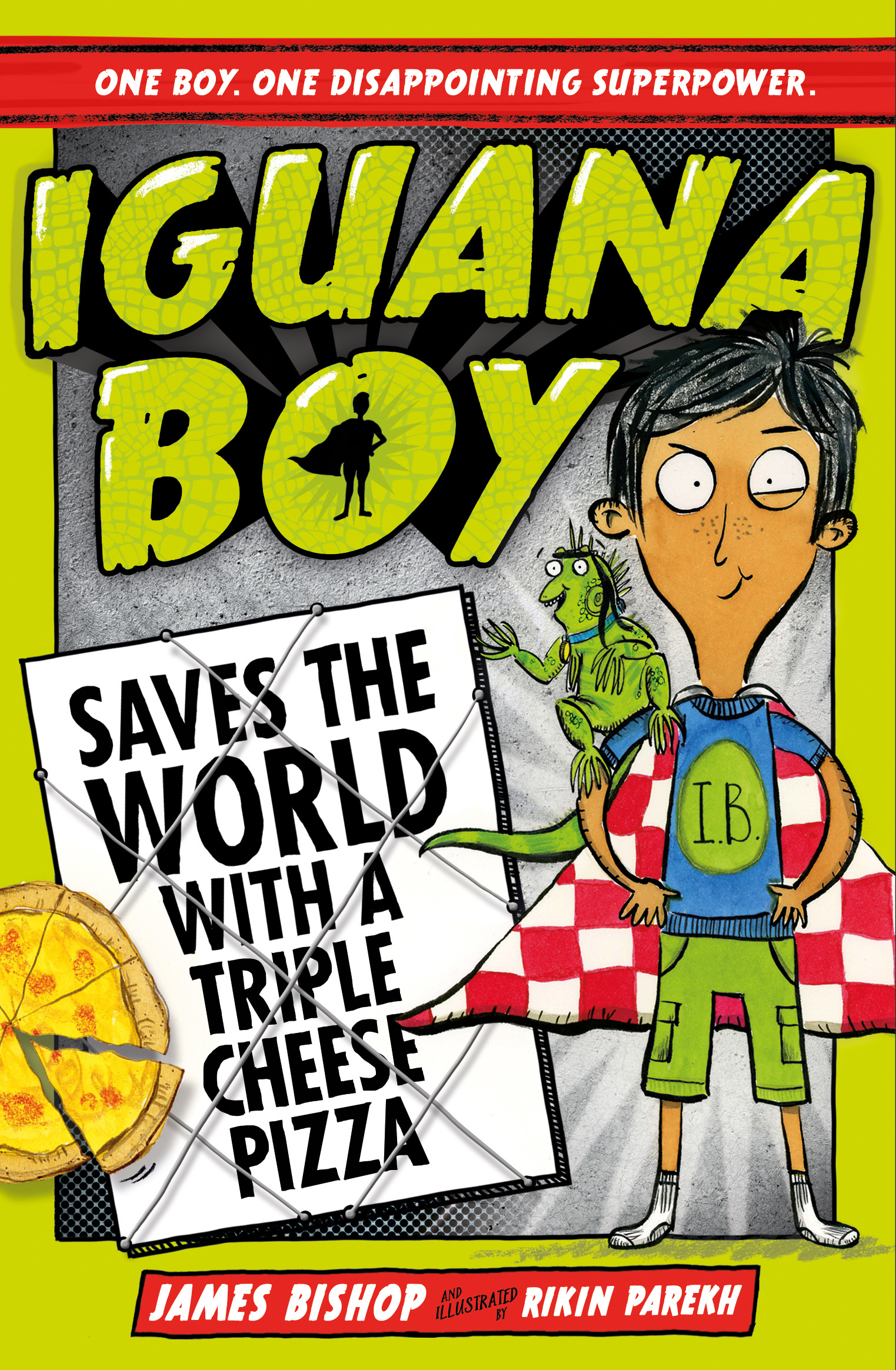 Iguana Boy Saves the World: With a Triple Cheese Pizza: Book 1