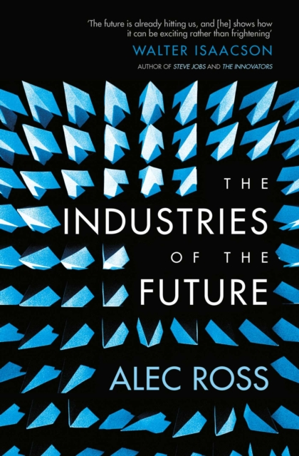 The Future of Globalisation Pa by Alec Ross, ISBN: 9781471135262
