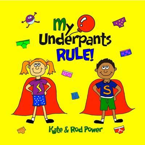My Underpants Rule!: Hardcover 2015