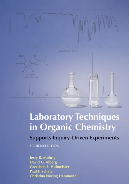 Laboratory Techniques in Organic Chemistry by Jerry R. Mohrig, ISBN: 9781464134227