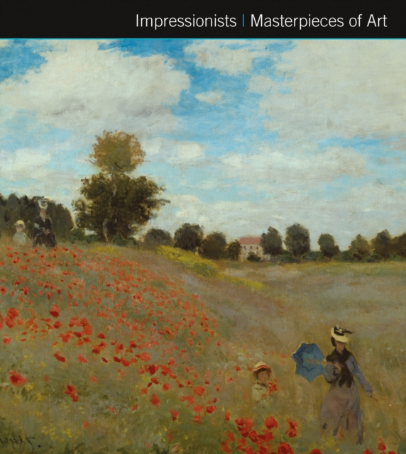 Impressionists Masterpieces of ArtMasterpieces of Art