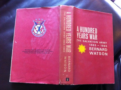 A Hundred Years' War: The Salvation Army 1865-1965