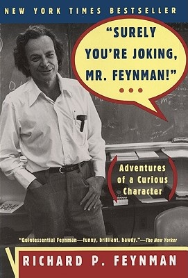 Surely You're Joking, Mr Feynman! by Richard P Feynman, ISBN: 9780613181464