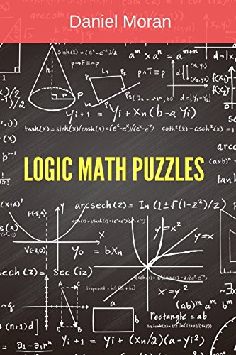 Logic Math Puzzles: Mathematical Puzzles Collection (Math Puzzles for Teens and Adults)