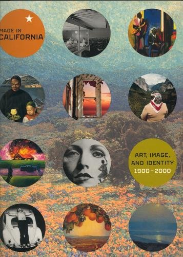 Made in California: Art, Image & Identity, 1900-2000