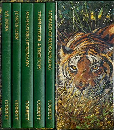 THE CORBETT COLLECTION: MY INDIA, JUNGLE LORE, MAN-EATERS OF KUMAON, TEMPLE TIGER & TREE TOPS, LEOPARD OF RUDRAPRAYAG. By Jim Corbett.