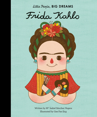 Frida Kahlo by Isabel Sanchez Vegara, Gee Fan Eng, ISBN: 9781847807830