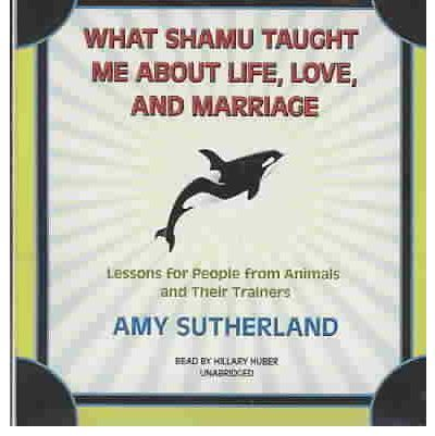 what shamu taught me about a happy marriage essay Modern love what shamu taught me about a happy marriage by amy sutherland published: june 25, 2006 as i wash dishes at the kitchen sink, my husband paces behind me, irritated.