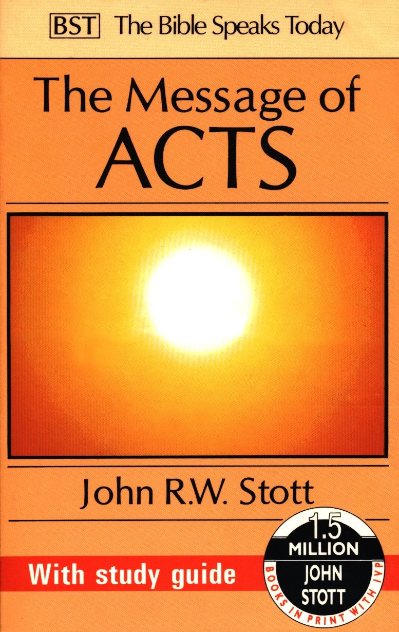 The Message of Acts: With Study Guide by John R.W. Stott, ISBN: 9780851109626