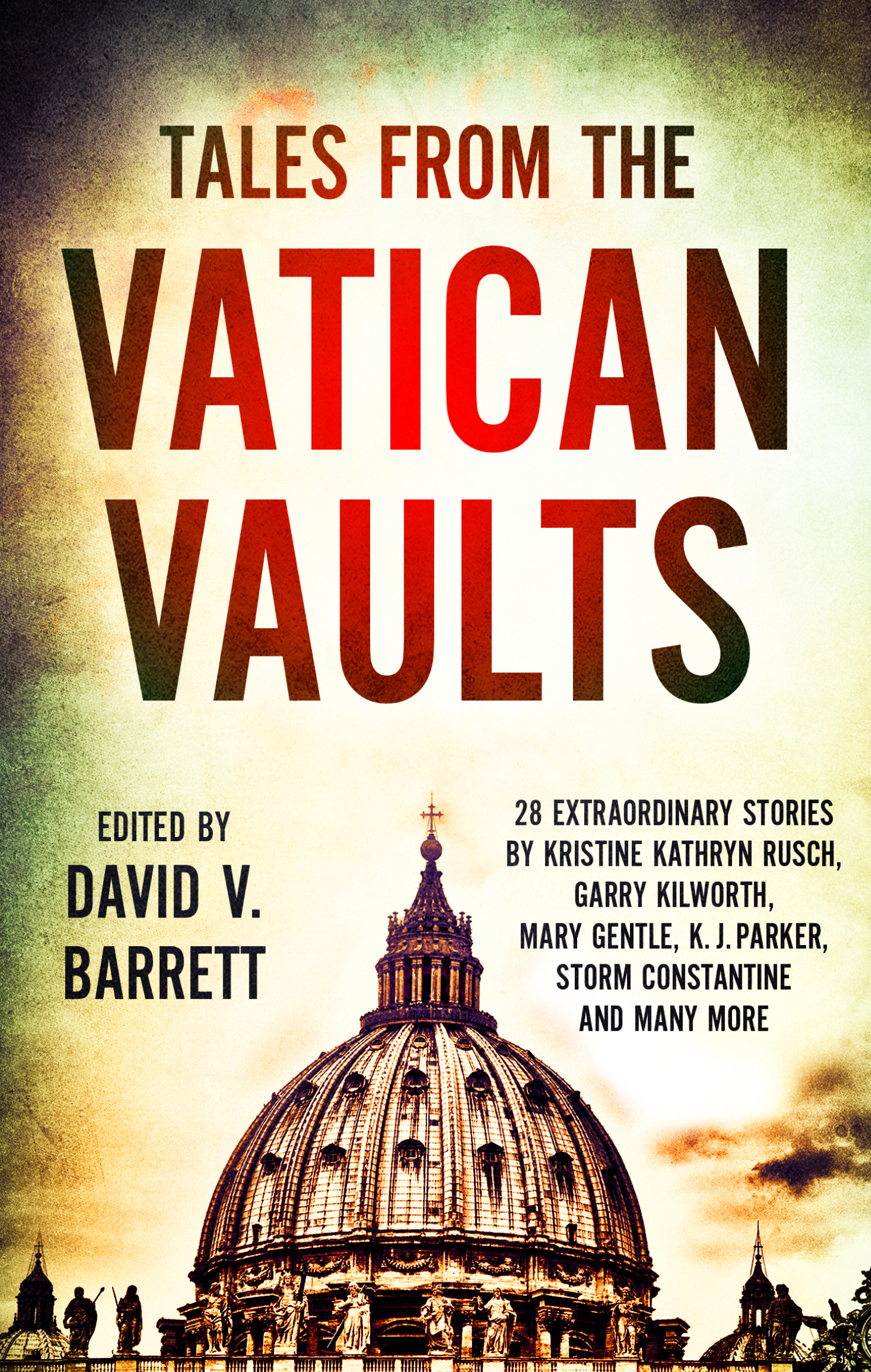 Tales from the Vatican Vaults: 26 science fiction and fantasy stories based on an extraordinary alternate history