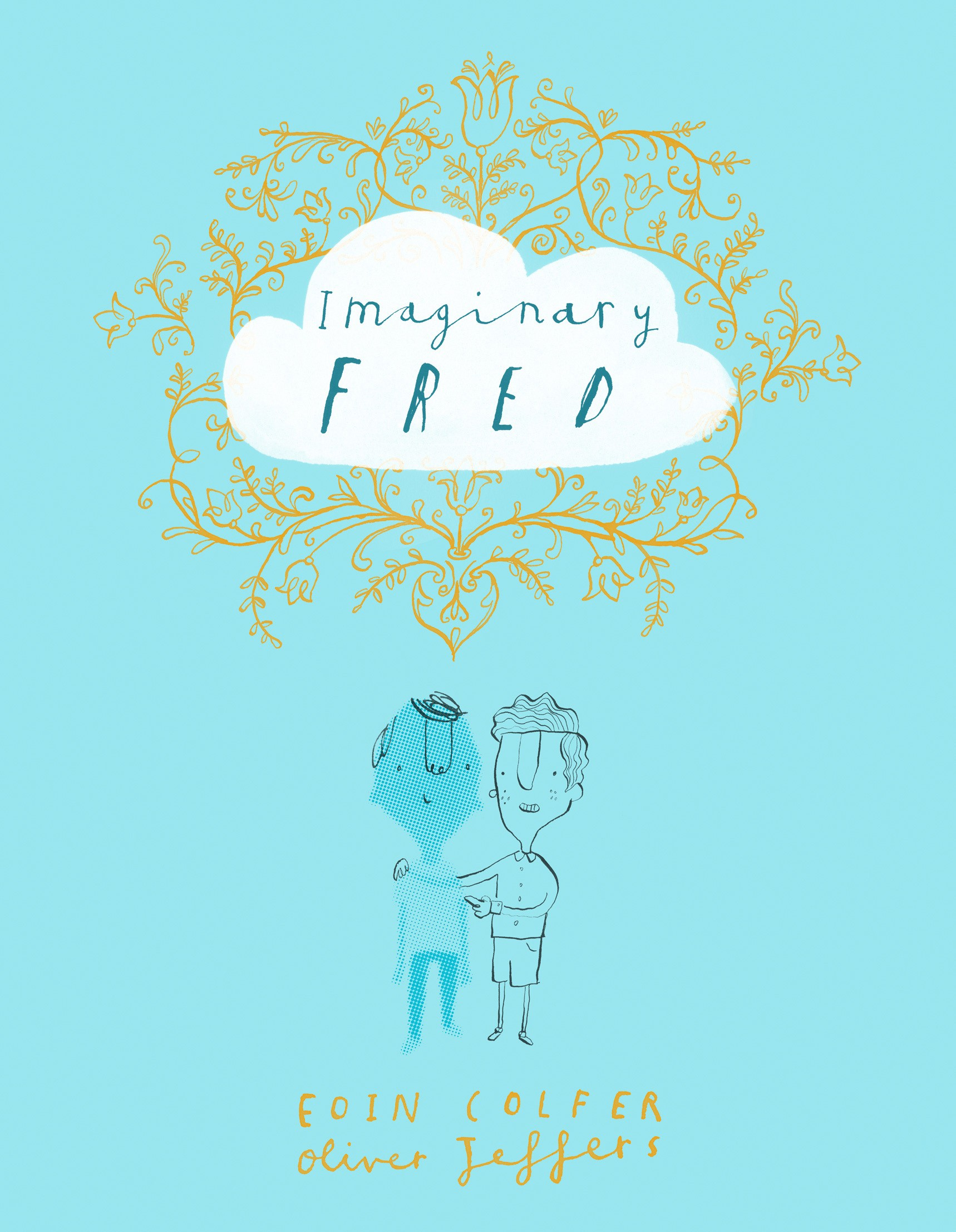 Imaginary Fred by Eoin Colfer,Oliver Jeffers, ISBN: 9780008126148