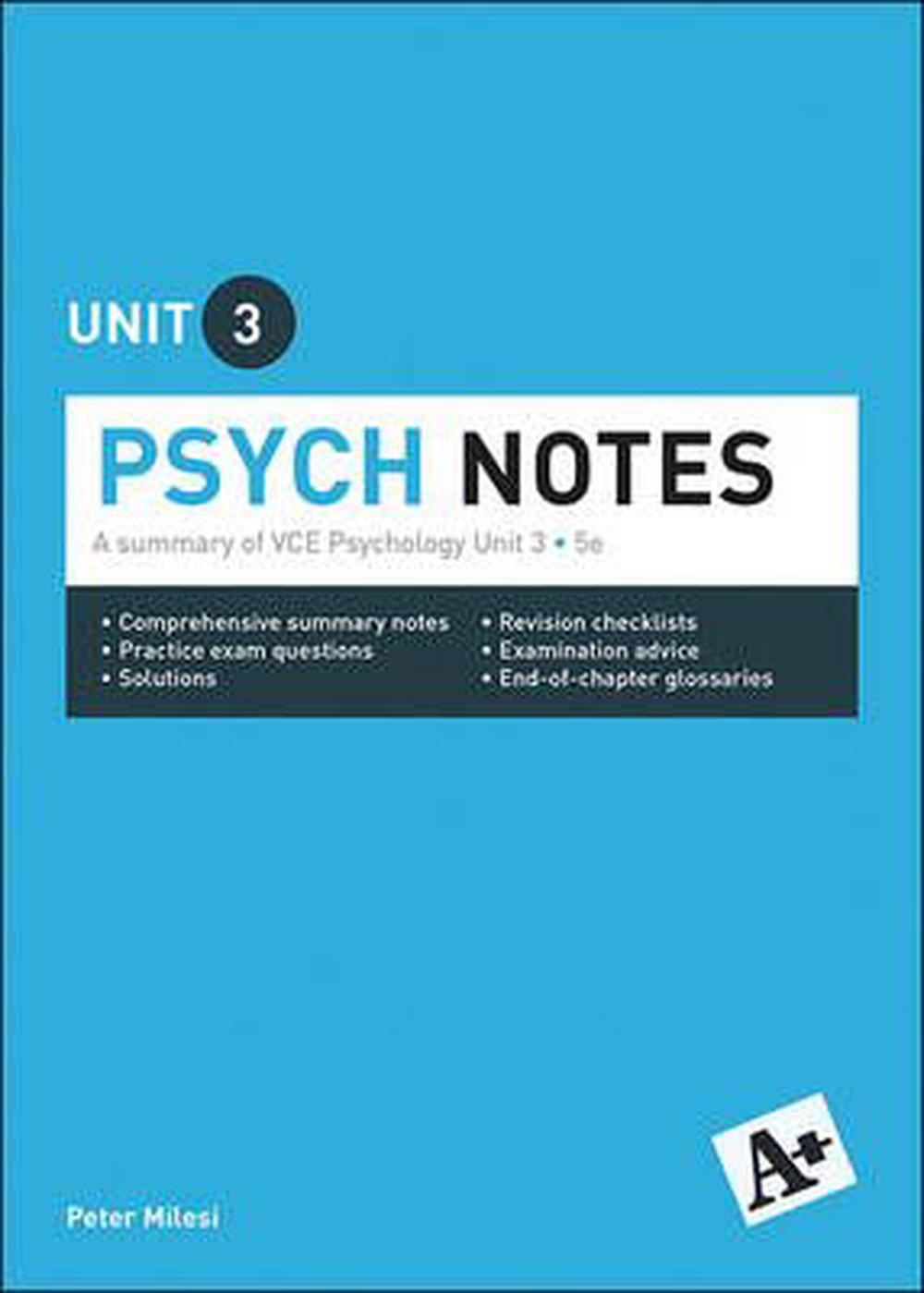 A+ Psych Notes Vce Unit 3: A Summary of Vce Psychology Unit 3