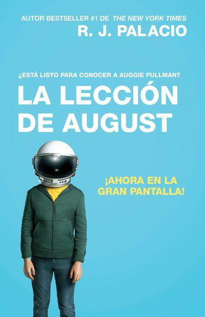 La Leccion de August (Movie Tie-In Edition): Wonder (Spanish-Language Edition) by R J Palacio, ISBN: 9780525562993