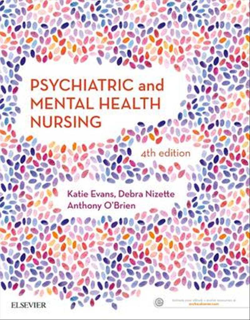 Psychiatric And Mental Health Nursing, 4th Edition by Katie Evans, Debra Nizette, ISBN: 9780729542319