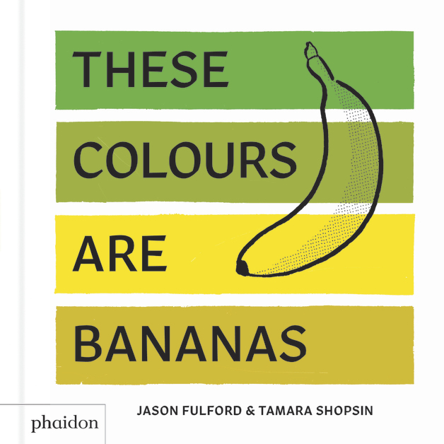 These Colours are BananasPublished in association with the Whitney Museu...