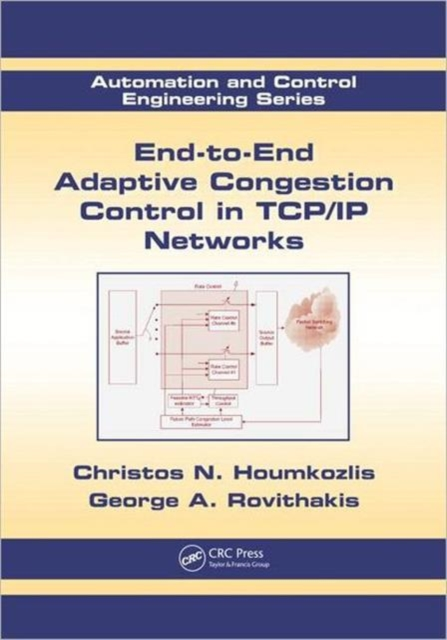 End to End Adaptive Congestion Control in TCP/IP Networks (Automation and Control Engineering)