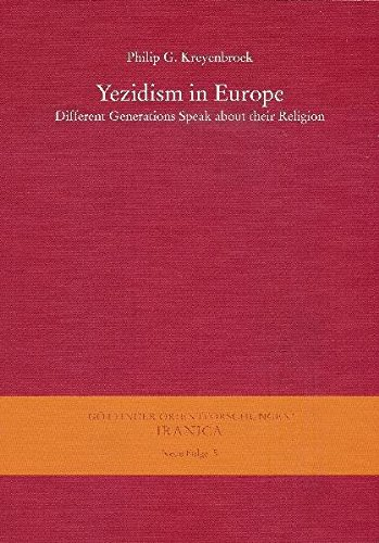 Yezidism in Europe: Different Generations Speak about Their Religion / In Collaboration with Z. Kartal, Kh. Omarkhali, and Kh. Jindy Rasho