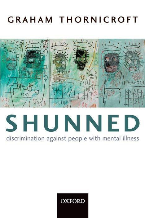 Shunned by Graham Thornicroft, ISBN: 9780198570981