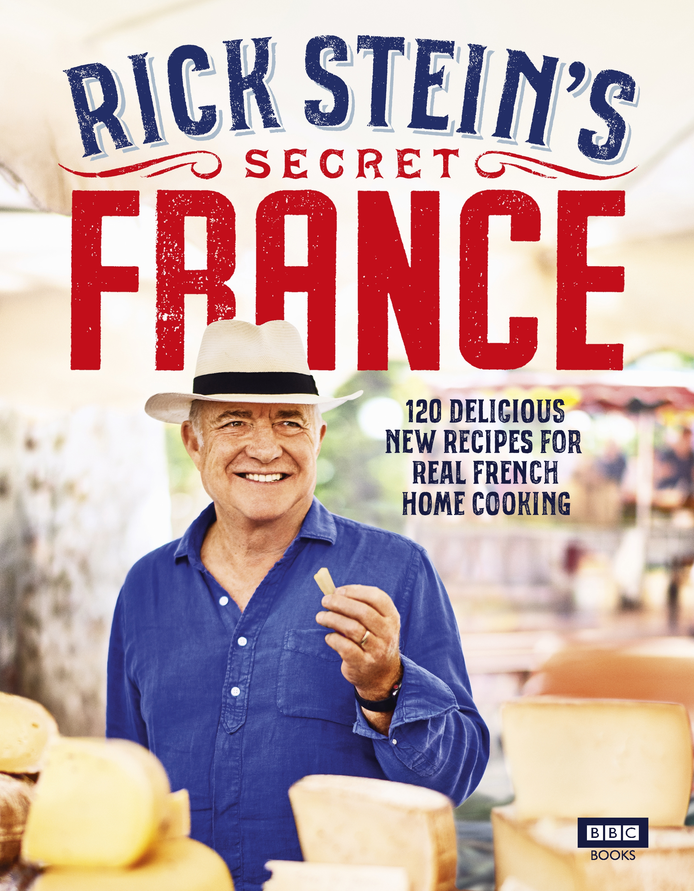 Rick Stein's Secret France by Rick Stein, ISBN: 9781785943881