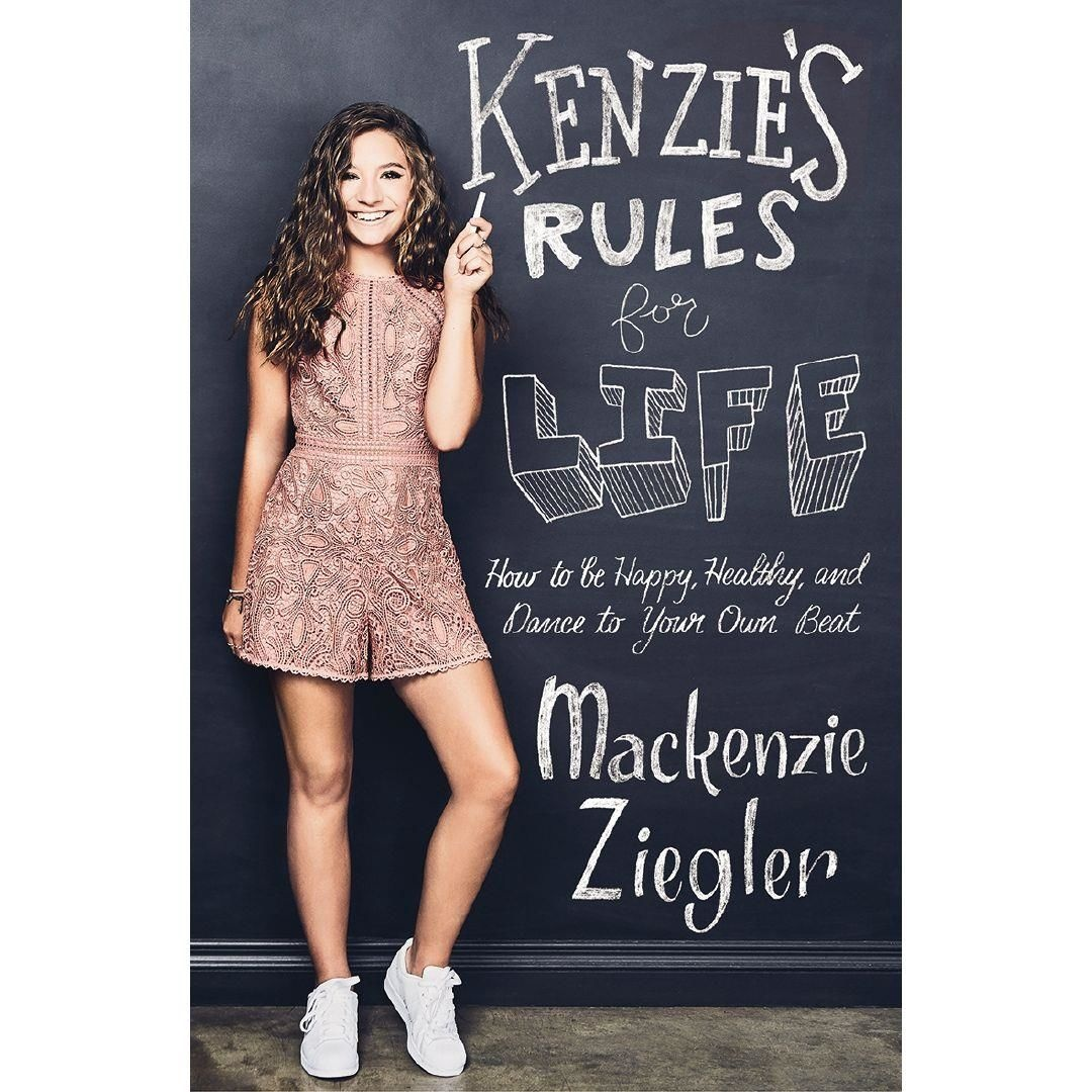Kenzie's Rules for LifeHow to be Happy, Healthy, and Dance to Your Own...