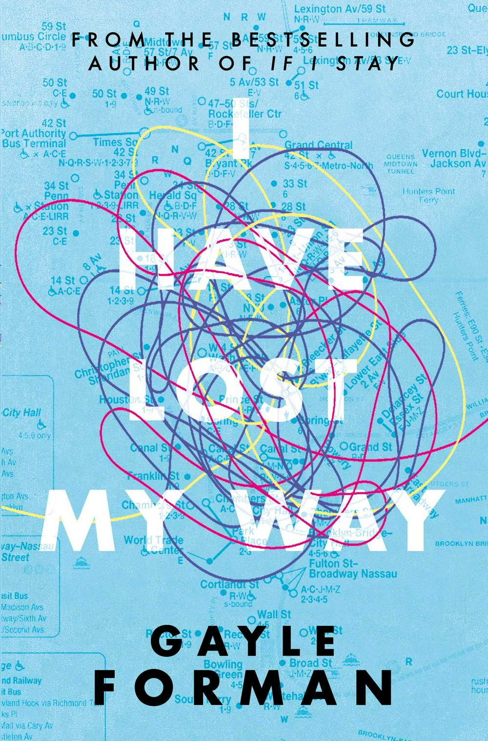 I Have Lost my Way by Gayle Forman, ISBN: 9781471173721