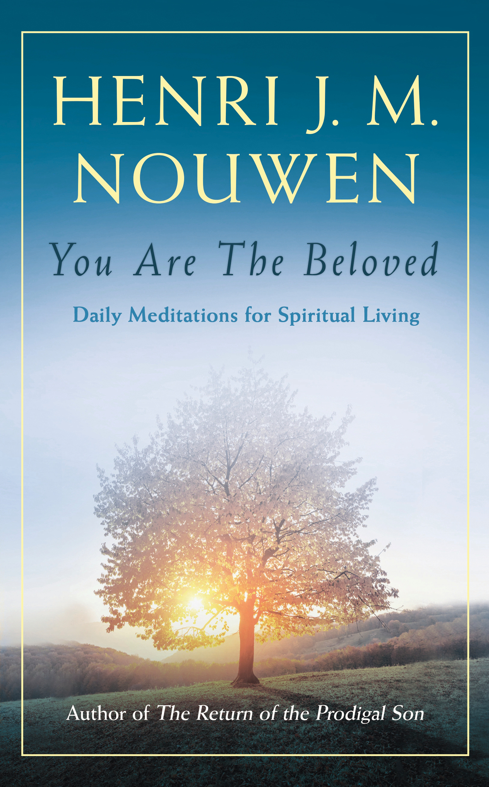 You are the Beloved: Daily Meditations for Spiritual Living