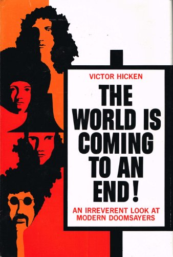 The world is coming to an end!: An irreverent look at modern doomsayers