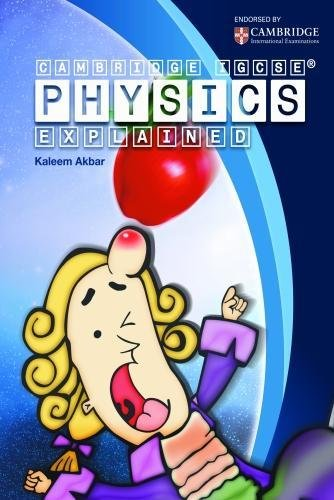Cambridge IGCSE Physics Explained Colour Version