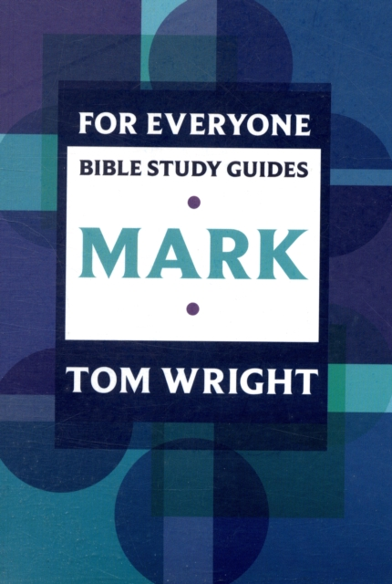 For Everyone Bible Study Guides by Tom Wright, ISBN: 9780281061785