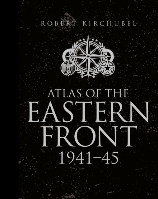 Atlas of the Eastern Front 1941-45 (General Military)