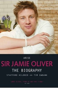 Arise Sir Jamie Oliver by Stafford Hildred, ISBN: 9781844547944