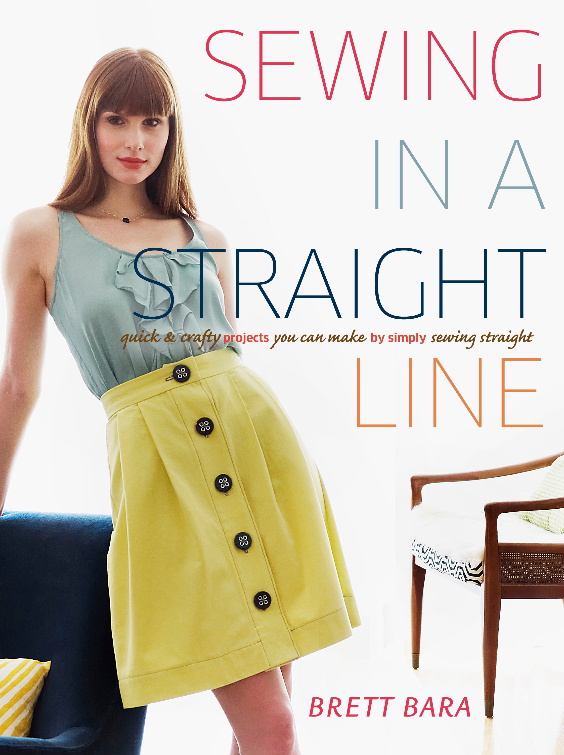 Sewing In A Straight Line by Brett Bara, ISBN: 9780307586650