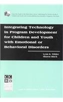 Integrating Technology in Program Development for Children and Youth With Emotional or Behavioral Disorders by Lynn K. Wilder, ISBN: 9780865863880